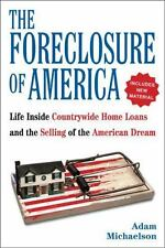 The Foreclosure of America: Life Inside Countrywide Home Loans and the Selling o