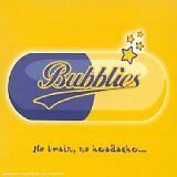 BUBBLIES - No Brain, No Headache... - CD Album