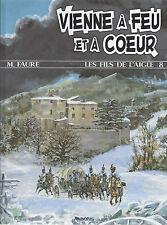 BD  Les fils de l'aigle 8 - Vienne à feu et à coeur- E.O. 1994  -TTBE - Faure