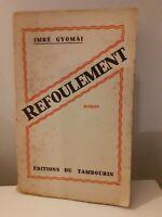 IMRE GYOMAI REFOULEMENT BROCHE DEDICACE ROMAN 1932 ED. DU TAMBOURIN