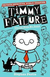 Timmy Failure: The Cat Stole my Pants by Stephen Pastis  **NEW PAPERBACK**
