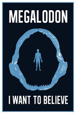 Megalodon Jaws I Want To Believe Poster 12x18 inch