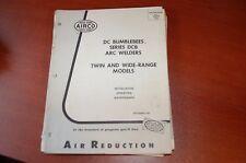 AIRCO DC BUMBLEBEE DCB ARC Welder Welding Machine Owner Operator Parts Manual