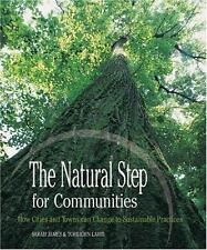 The Natural Step for Communities: How Cities and Towns Can Change to Sustainable