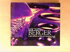 CD / MICHEL BERGER / C'EST DIFFICILE D'ETRE UN HOMME AUSSI 1978-1980 / TB ETAT
