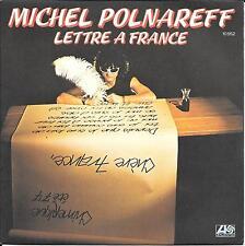 """45 TOURS / 7"""" SINGLE--MICHEL POLNAREFF--LETTRE A FRANCE / MADEMOISELLE DE--1977"""