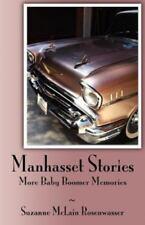 Manhasset Stories - More Baby Boomer Memories (Paperback or Softback)