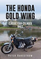 The Honda Gold Wing: Classic 4-Cylinder Bikes New Paperback Book Peter Rakestrow