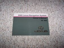 2005 Lexus IS300 IS 300 Navigation System Owner User Manual Guide Book