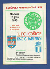Orig.PRG   Intertoto Cup / UEFA Cup  1995/96   1.FC KOSICE - RSC CHARLEROI  !!