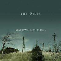 PINES - SPARROWS IN THE BELL    CD NEW!