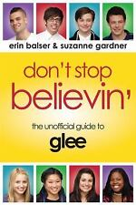 Don't Stop Believin': The Unofficial Guide to Glee c2010 VGC Paperback