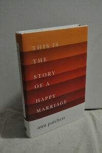 Ann Patchett ~This Is A Story of A Happy Marriage ~SIGNED~ 1st Edition~Hardcover
