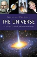 The Universe: Explained, Condensed and Exploded by Richard Osborne (Paperback, 2