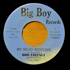 CHICAGO BLUES FUNK 45: BOB FREENLY (Freeny) My Mojo Working/Up in Here BIG BOY