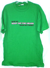 HOW DO KEEP OFF THE GRASS SIGNS GET THERE T-SHIRT LARGE NEW W/ TAGS ONE LINER