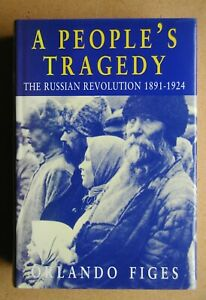 A People's Tragedy: The Russian Revolution 1891-1924. Orlando Figes. 1996 HB DJ