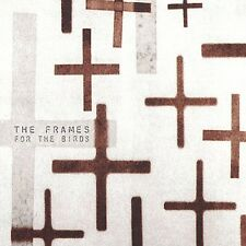 The Frames, A Frames, Frames - For the Birds [New CD]