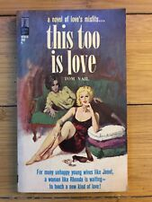 This Too Is Love - Tom Vail 1964 Beacon B701X Ppbk EX Lesbian Pulp Erotica