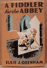 A FIDDLER FOR THE ABBEY by ELSIE J. OXENHAM 1st 1948 HBDJ