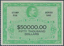 #RX25 XF UNUSED $50K 1950 SERIES DISTILLED SPIRIT EXCISE TAX BS528