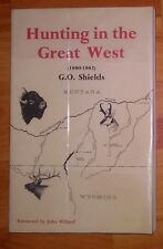 Hunting in the Great West - G.O. Shields w/ John Willard **RARE Signed 1st Ed**