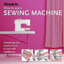 Simplicity How to Use a Sewing Machine, Good, NULL, Book
