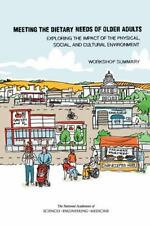 Meeting the Dietary Needs of Older Adults: Exploring the Impact of the Physical,