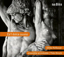 Ulrike Hofbauer : Co'l Dolce Suono CD (2018) ***NEW***