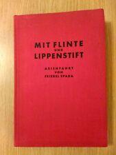 Mit Flinte und Lippenstift Asienfahrt von Friedel Spada im Auto 1930 Erstauflage