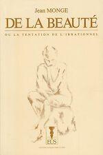 J. Monge - DE LA BEAUTE ou la tentation de l'irrationnel - 1990