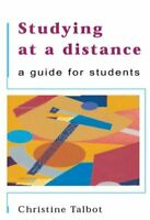 Studying at a distance: A Guide for Students, Talbot, Christine J, Used; Good Bo
