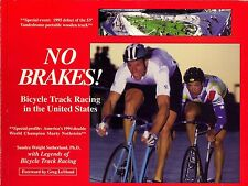 No Brakes! Bicycle Track Racing in the United States by Sandra Wright Sutherland