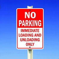 No Parking Immediate Loading And Unloading Only Metal 8x12 Sign