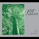 FOR AGAINST In the Marshes indiepop postpunk CD + bonus tracks