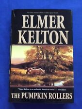 THE PUMPKIN ROLLERS - FIRST EDITION SIGNED BY ELMER KELTON