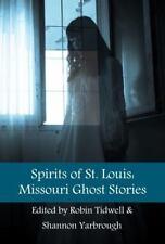 Spirits of St. Louis: Missouri Ghost Stories (Paperback or Softback)