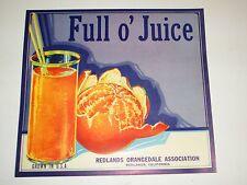 1930s ORIGINAL VTG FULL O' JUICE Orange Crate Label Redlands, CA Beautiful!