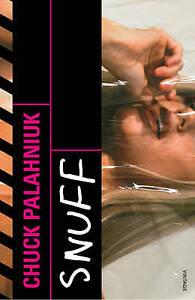 Snuff by Chuck Palahniuk (Paperback, 2009)