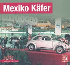 Typenchronik Mexiko-Käfer VW-Modelle/Technik/Geschichte/Typen-Buch/Handbuch