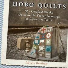 Hobo Quilts : 55+ Original Blocks Based on the Secret Language of Riding the Rai