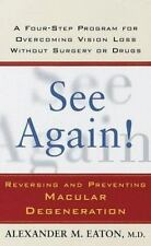 See Again!: Reversing and Preventing Macular Degeneration