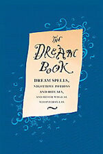 The Dream Book: Dream Spells, Nighttime Potions and Rituals, and Other Magical S