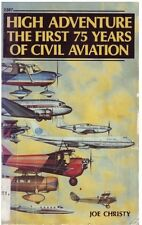 High Adventure The First 75 Years of Civil Aviation 1985 1st Ed PB planes flight