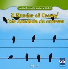 A Murder of Crows/Una Bandada de Cuervos (Animal Groups/Grupos de Animales), Roz