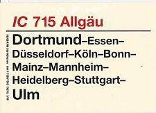 Zuglaufschild IC 715 Allgäu .