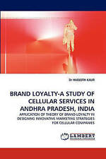 BRAND LOYALTY-A STUDY OF CELLULAR SERVICES IN ANDHRA PRADESH, INDIA: APPLICATION