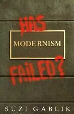 Has Modernism Failed? by Suzi Gablik (1985, Paperback)
