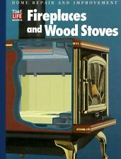 Fireplaces and Wood Stoves (Home Repair and Improv