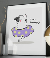 Happy Dance Pug Inspirational Quote Poster Art Print A3 A4 A5 A6 Decor Gift Wall